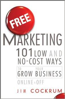 Free Marketing 101 No-Cost Ways to Grow your Business Online & Off